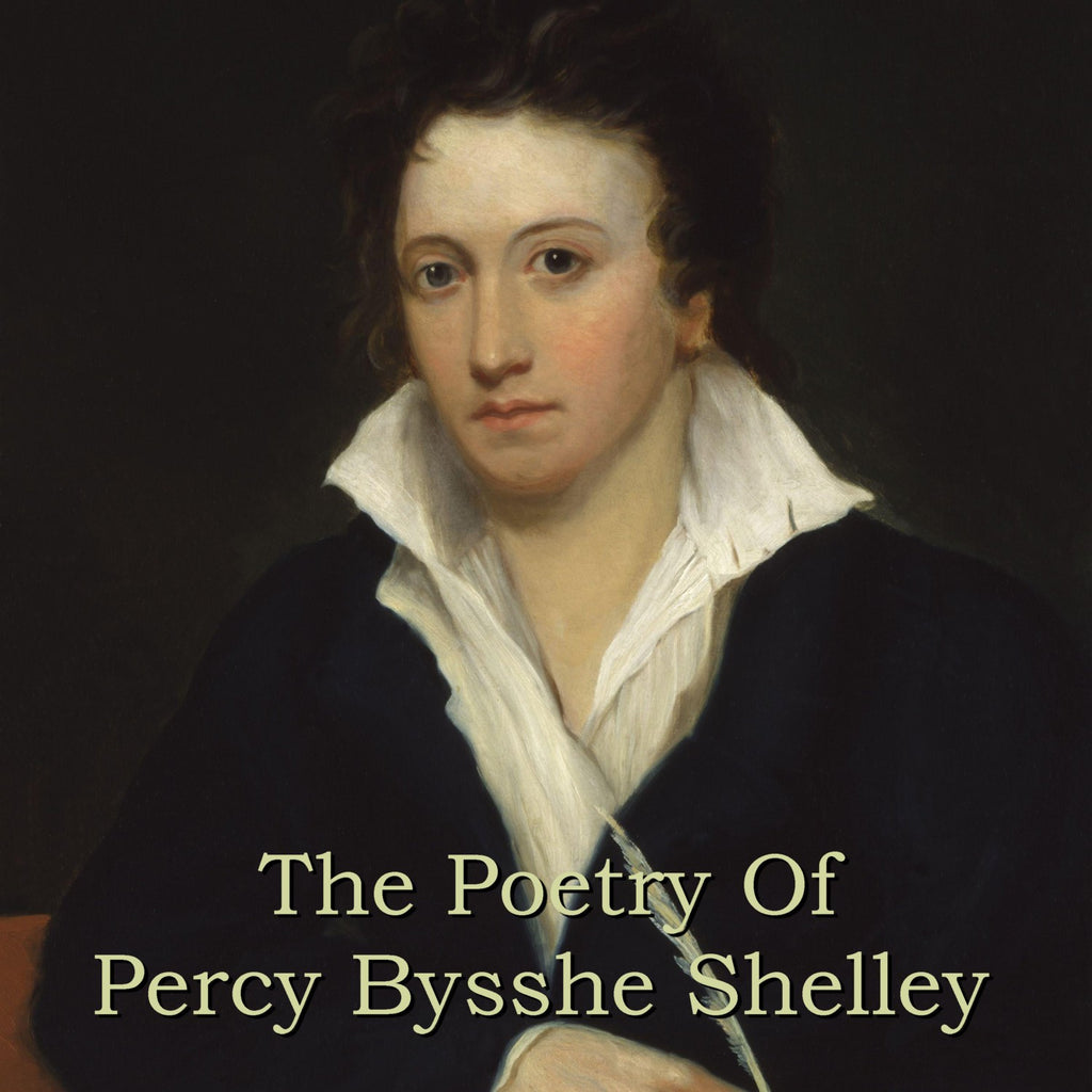 Percy Bysshe Shelley - The Poetry Of (Audiobook) - Deadtree Publishing - Audiobook - Biography
