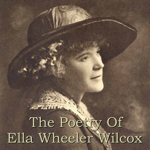 Ella Wheeler Wilcox - The Poetry Of (Audiobook) - Deadtree Publishing