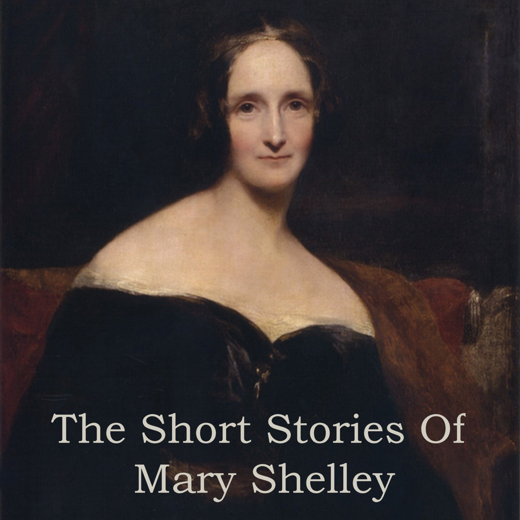 Mary Shelley - The Short Stories (Audiobook) - Deadtree Publishing - Audiobook - Biography