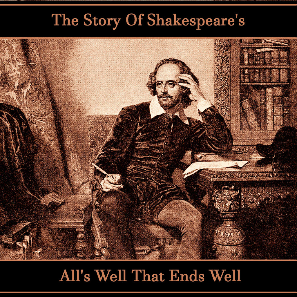 The Story of Shakespeare's All's Well That Ends Well (Audiobook) - Deadtree Publishing - Audiobook - Biography