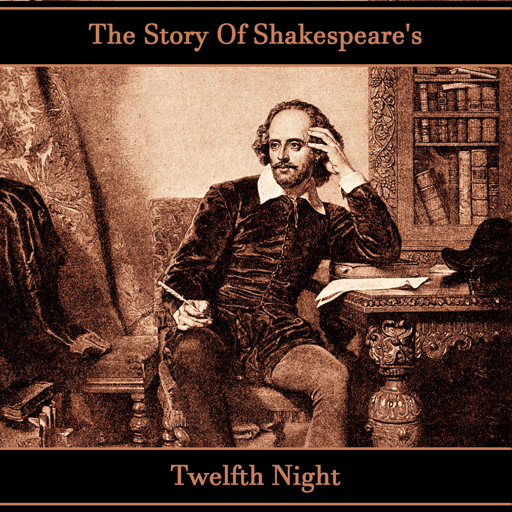 The Story Of Shakespeare's Twelfth Night (Audiobook) - Deadtree Publishing
