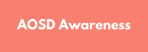Adult-Onset Still's Disease Awareness