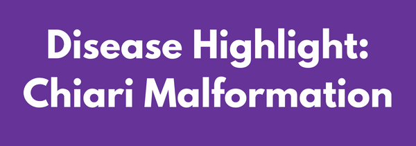 Disease Collection Highlight Series: Chiari Malformation