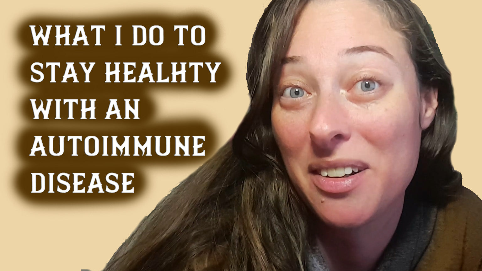 What I do to stay healthy with an autoimmune disease?