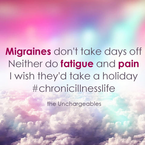 Migraines don't take days off