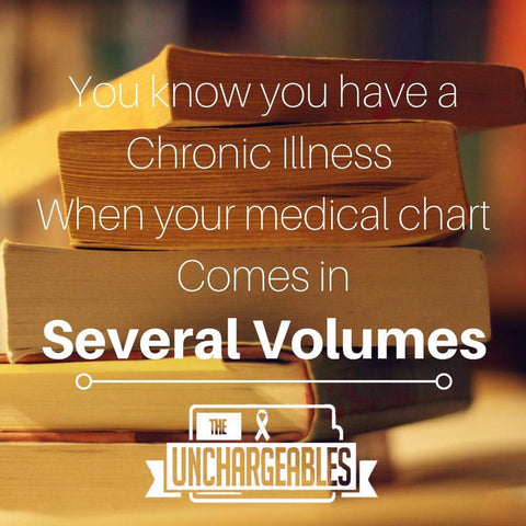 you know you have a chronic illness when your medical chart comes in several volumes