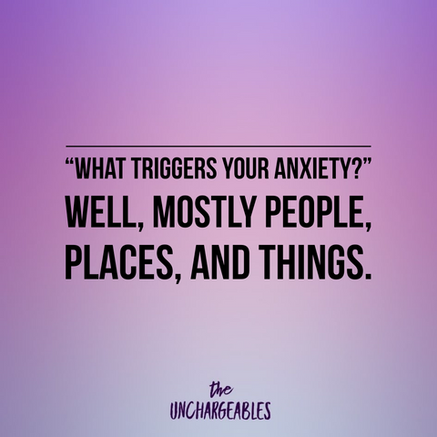 """Anxiety meme on purple ombre background with text: """"What triggers your anxiety? Well, mostly people, places, and things."""""""