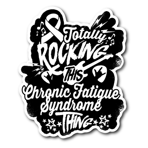 Rocking Chronic Fatigue Syndrome Sticker