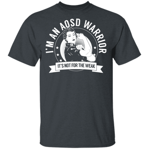 Adult-Onset Still's Disease - AOSD Warrior Not For The Weak Shirts, Tank And Hoodie - The Unchargeables