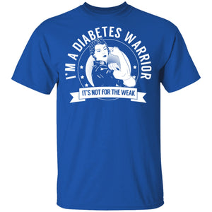 Diabetes Warrior Not For The Weak Shirts, Tank And Hoodie