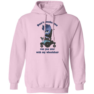 Don't Make Me Run You Over Mya Power Wheelchair Shirts, Tank And Hoodie - The Unchargeables