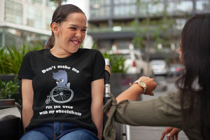 Don't Make Me Run You Over Mya Wheelchair Light Shirts, Tank And Hoodie