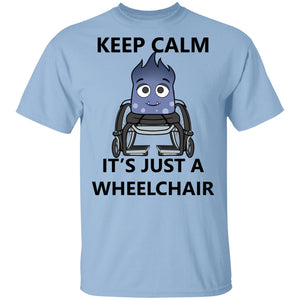 Keep Calm It's Just A Wheelchair Mya Shirts, Tank And Hoodie - The Unchargeables