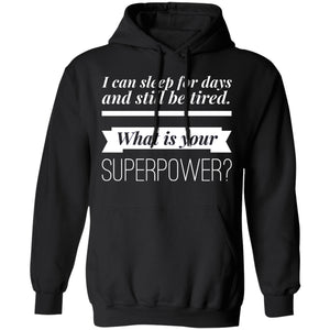 Sleep For Days Superpower Shirts And Hoodie - The Unchargeables