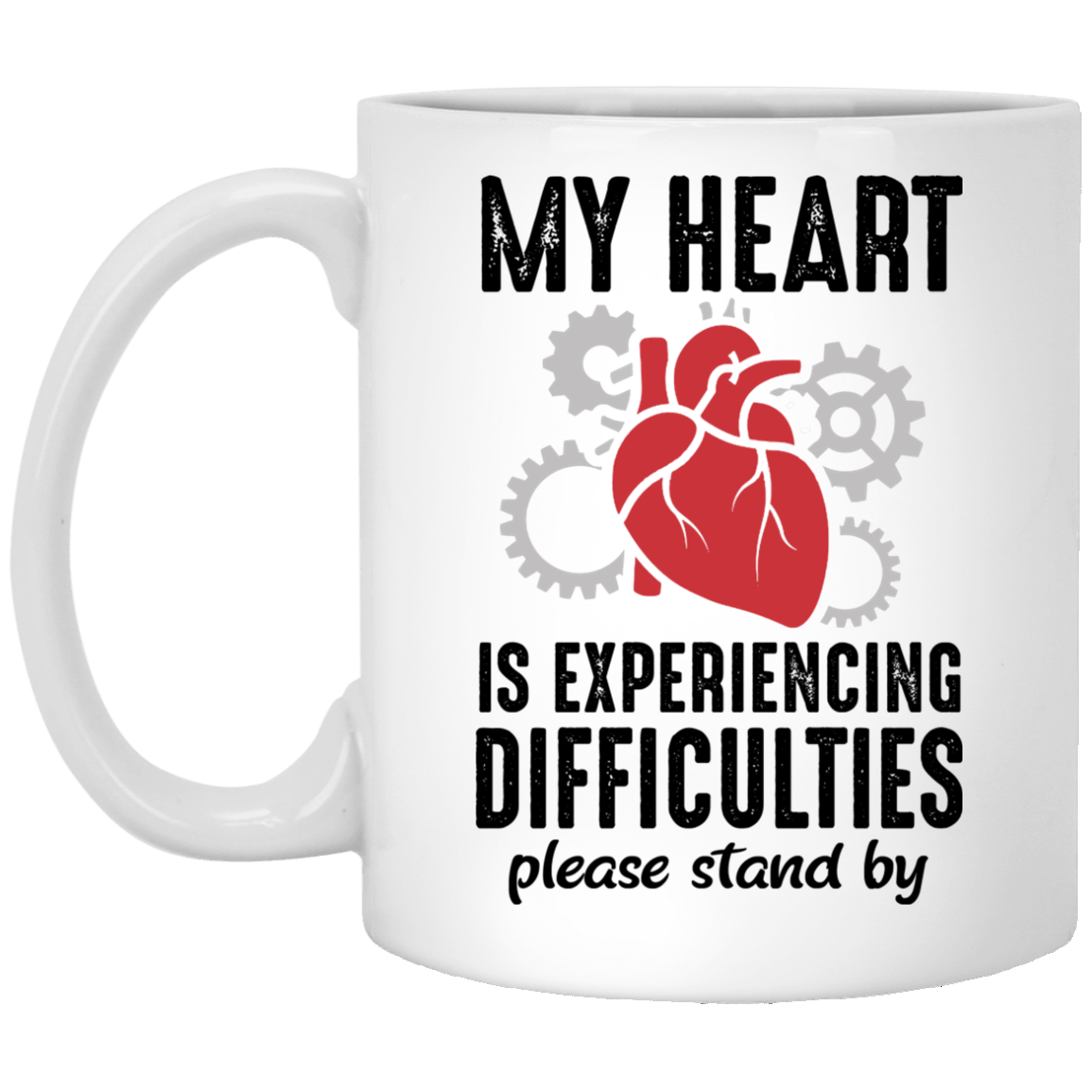 Heart is Experiencing Difficulties 11 oz. White Mug