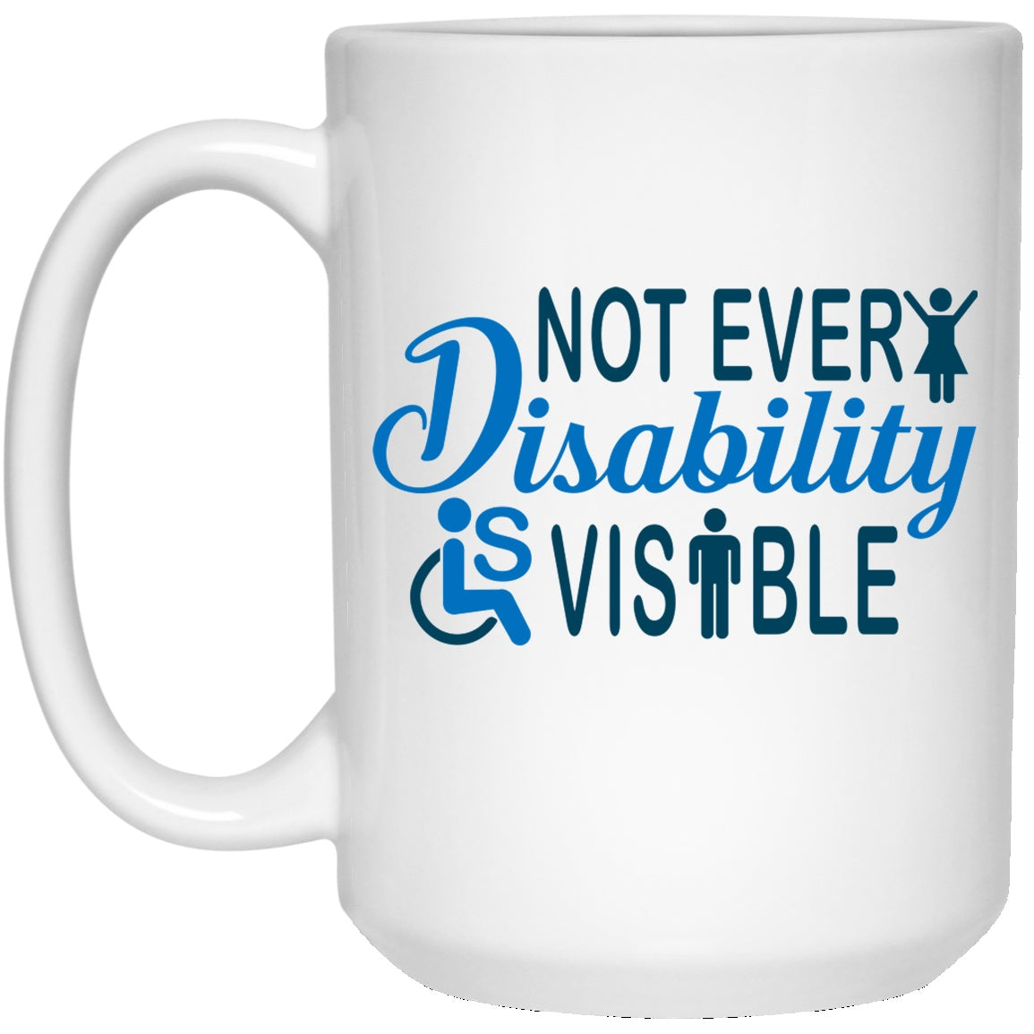 Invisible Disability 15 oz. White Mug