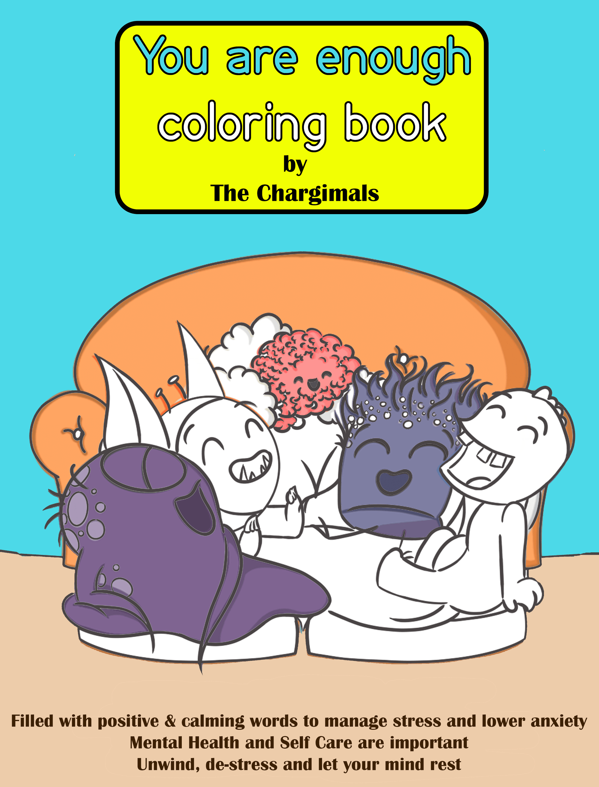 You Are Enough Coloring Book - The Unchargeables