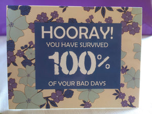 Floral Survived 100% Bad Days Notecard