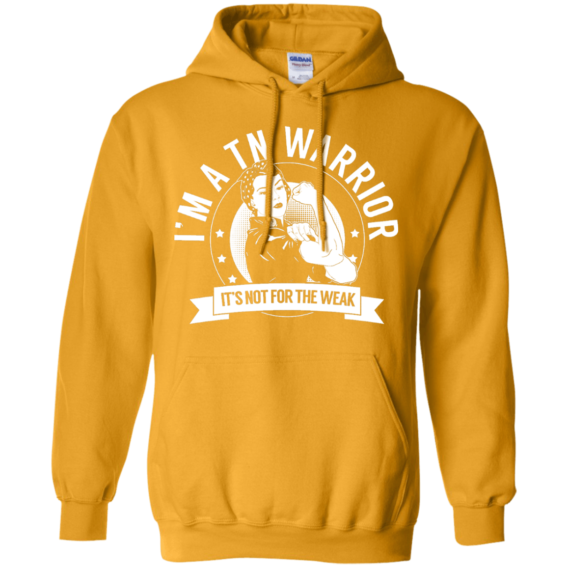 Trigeminal Neuralgia - TN Warrior Not For The Weak Pullover Hoodie 8 oz - The Unchargeables