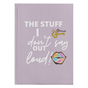 Stuff I Don't Say Out Loud Journal - The Unchargeables