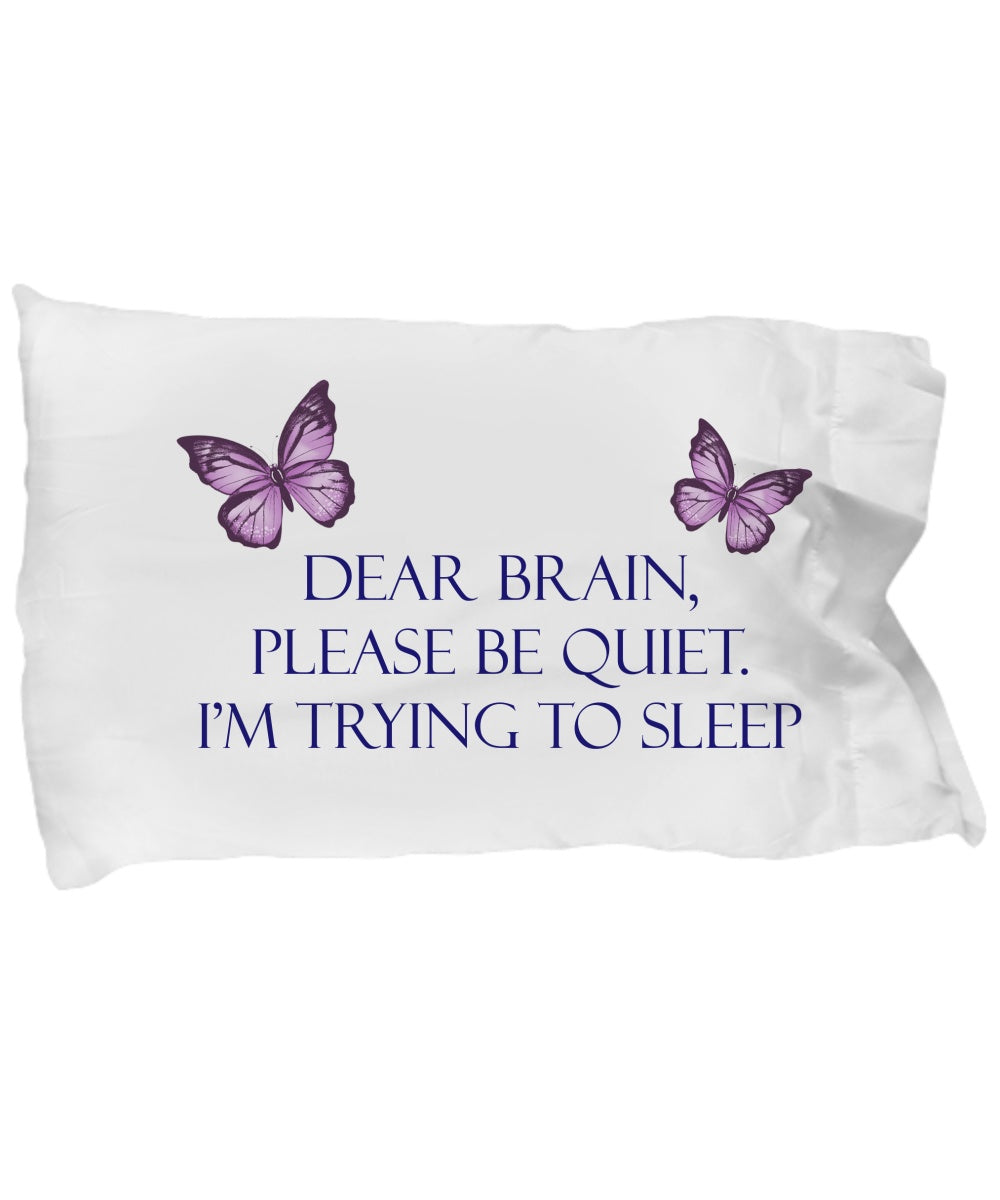 Dear Brain please Be Quiet Big PillowCase