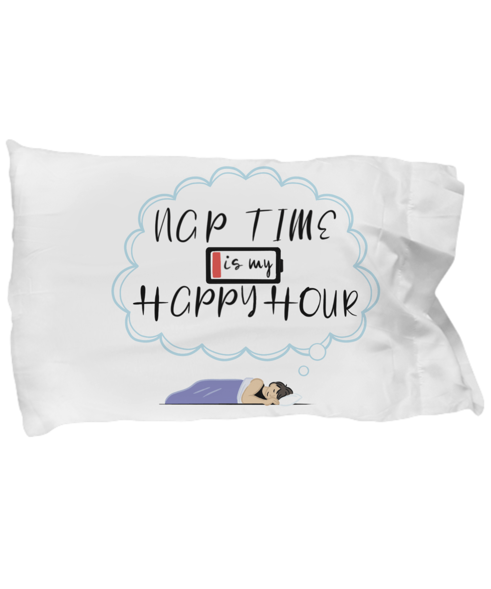 Nap Time Is My Happy Hour Big Pillowcase