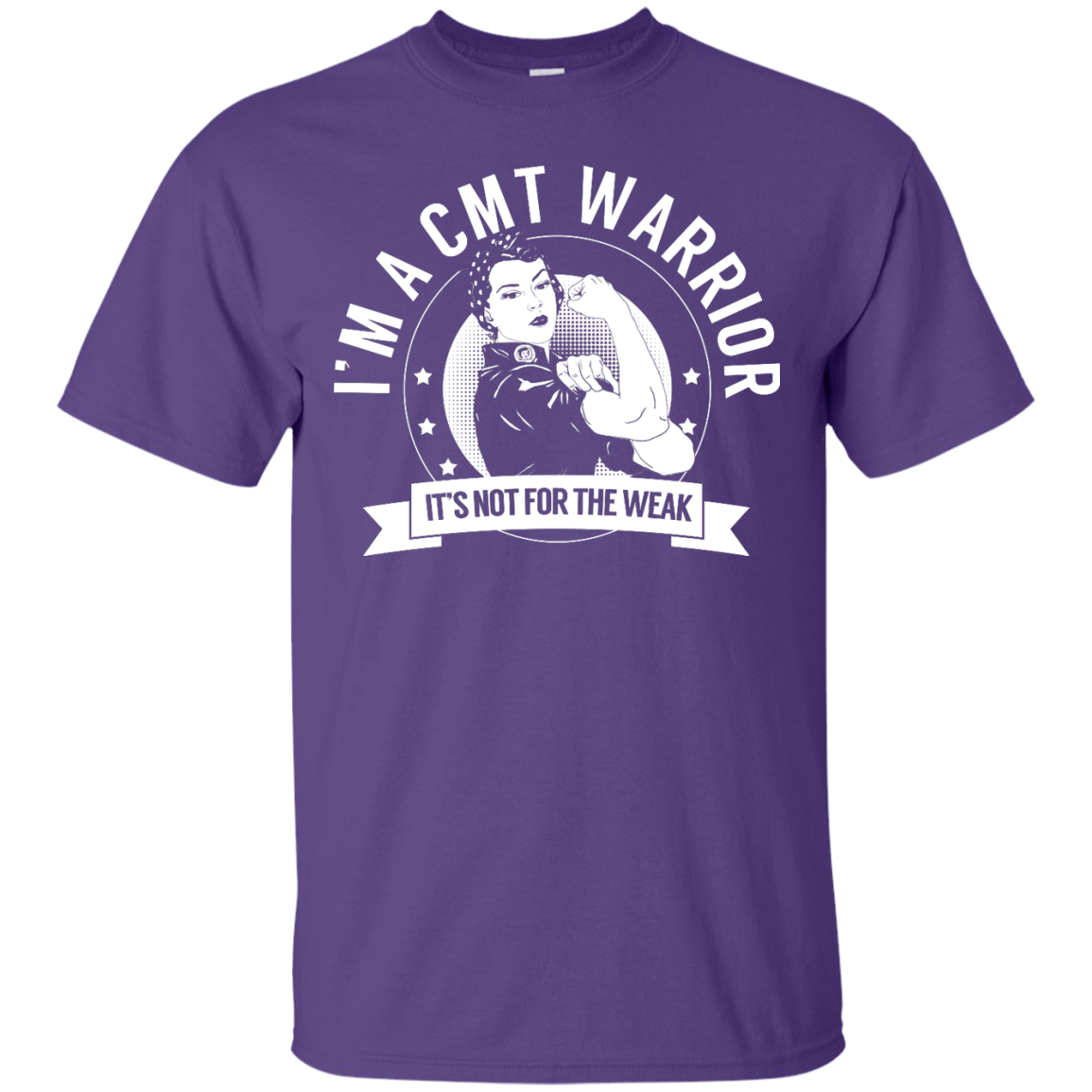 Charcot-Marie-Tooth Disease- CMT Warrior Not For The Weak Unisex Shirt - The Unchargeables