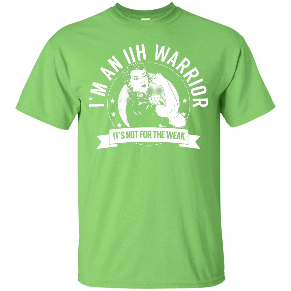 Short Sleeve - Idiopathic Intracranial Hypertension - IIH Warrior Not For The Weak Unisex Shirt