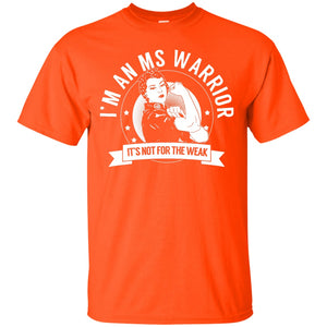 Multiple Sclerosis - MS Warrior Not For The Weak Unisex Shirt - The Unchargeables