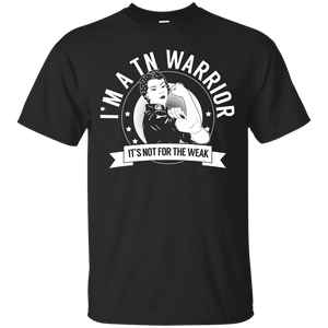 Trigeminal Neuralgia - TN Warrior Not For The Weak Unisex Shirt - The Unchargeables