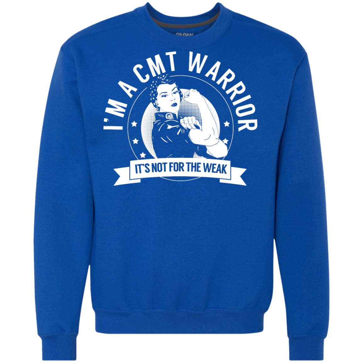 Charcot-Marie-Tooth Disease - CMT Warrior Not For The Weak Crewneck Sweatshirt 9 oz. - The Unchargeables