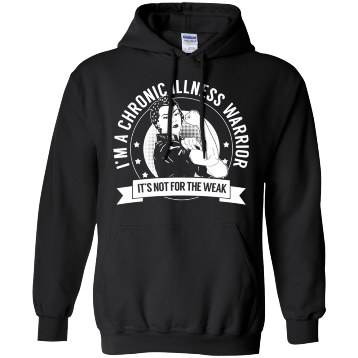 Chronic Illness Warrior Not For The Weak Pullover Hoodie 8 oz. - The Unchargeables