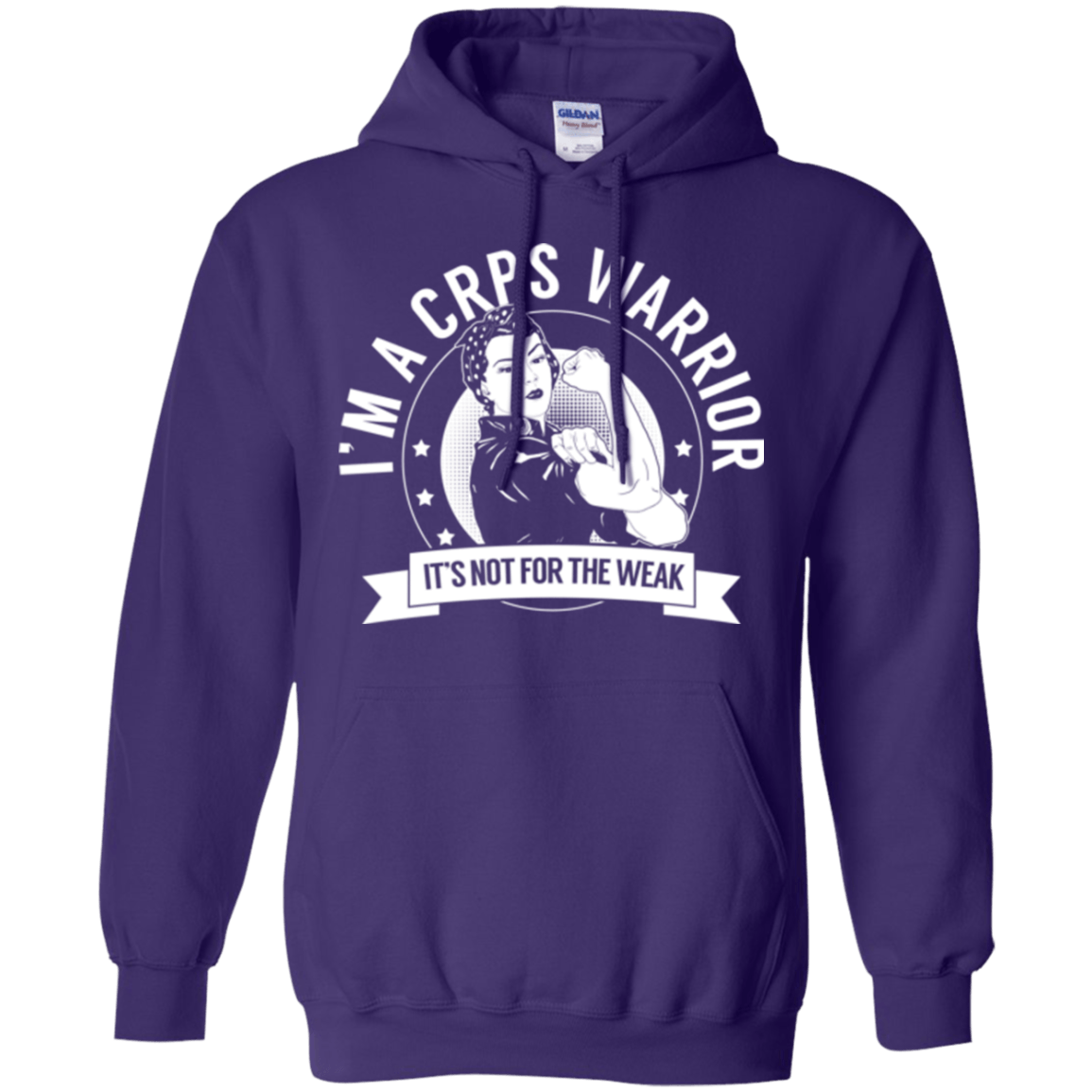 Complex Regional Pain Syndrome - CRPS Warrior Not For The Weak Pullover Hoodie 8 oz. - The Unchargeables