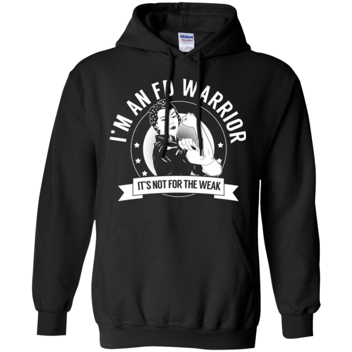 Fibrous Dysplasia - FD Warrior Not For The Weak Pullover Hoodie 8 oz. - The Unchargeables