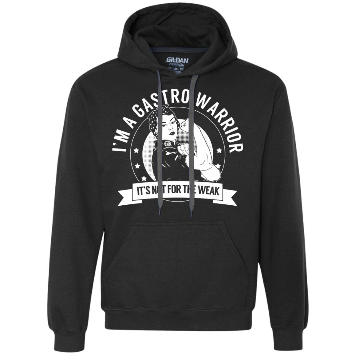 Gastroparesis – Gastro Warrior Not for the Weak Pullover Hoodie