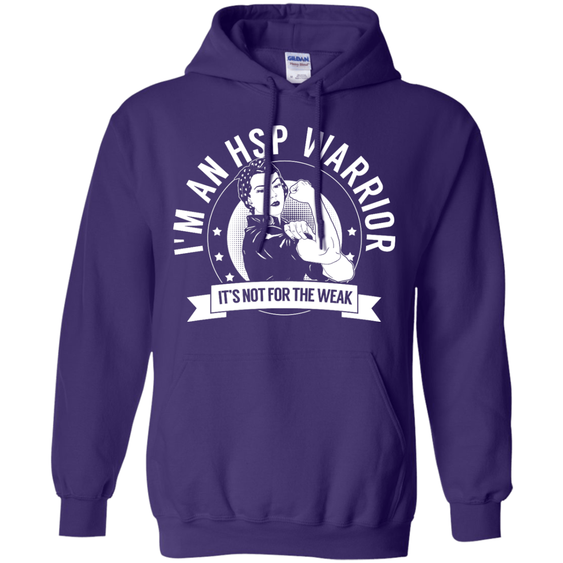 Hereditary Spastic Paraparesis - HSP Warrior Not For The Weak Pullover Hoodie 8 oz - The Unchargeables