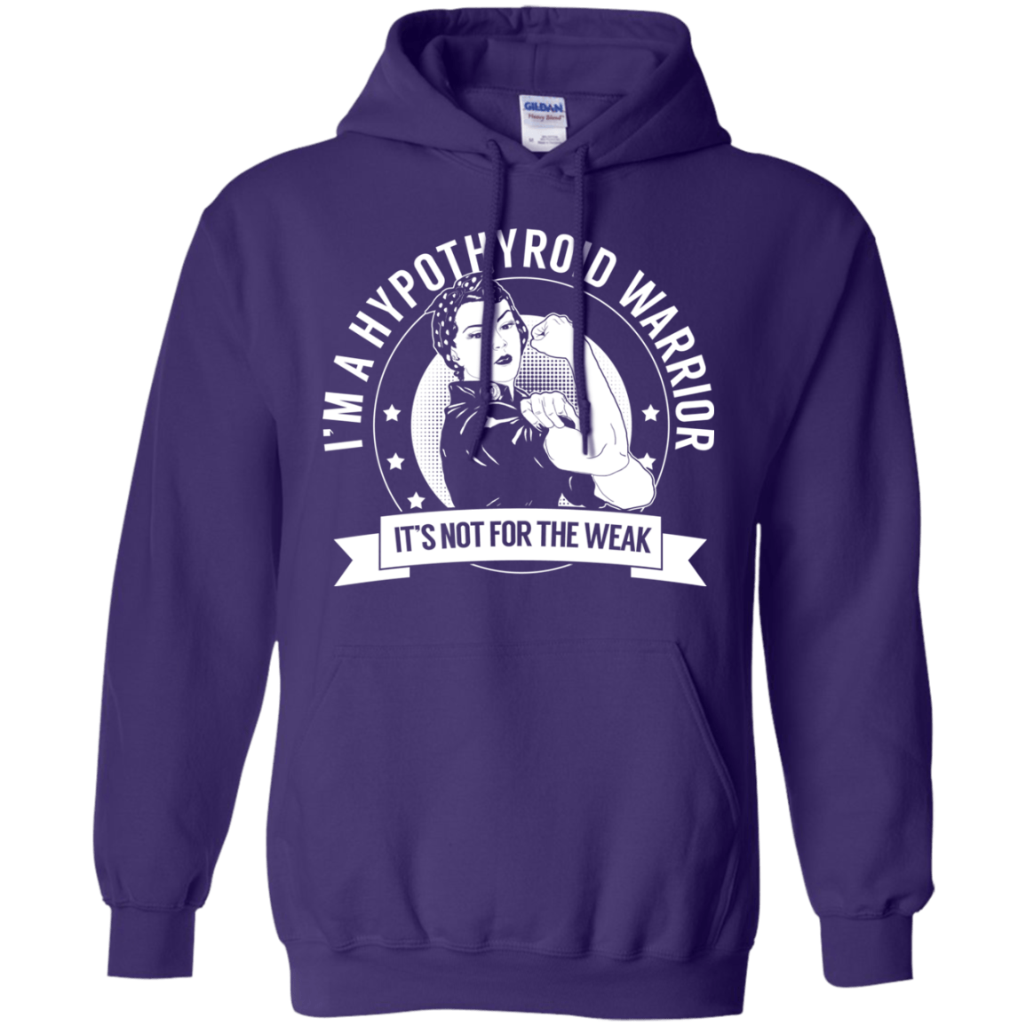 Sweatshirts - Hypothyroid Warrior Not For The Weak Pullover Hoodie 8 Oz.