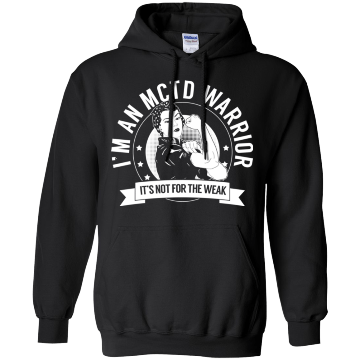 Sweatshirts - Mixed Connective Tissue Disease - MCTD Warrior Not For The Weak Pullover Hoodie 8 Oz.