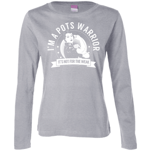Postural Orthostatic Tachycardia Syndrome - POTS Warrior Not For The Weak Womens Long Sleeve Shirt - The Unchargeables
