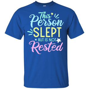 Slept But Not Rested Cotton Unisex Shirt