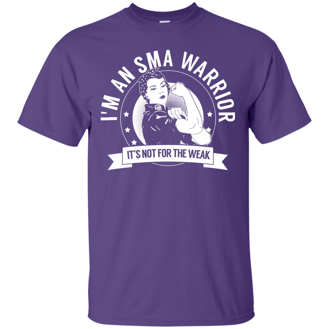 T-Shirts - Spinal Muscular Atrophy - SMA Warrior Not For The Weak Unisex Shirt