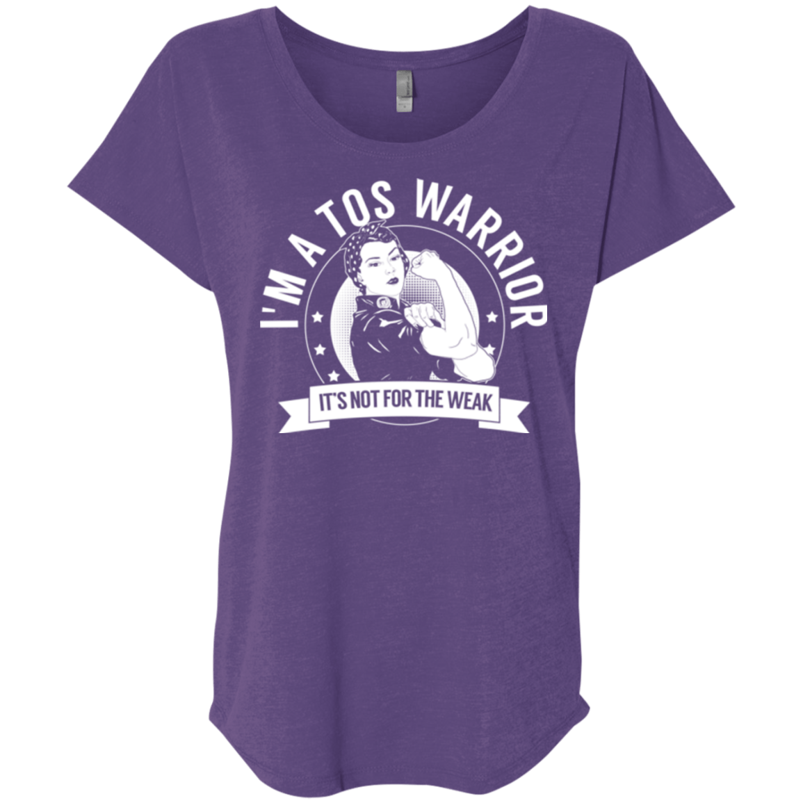 T-Shirts - Thoracic Outlet Syndrome - TOS Warrior Not For The Weak Dolman Sleeve