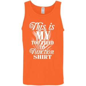 Too Tired Cotton Tank - The Unchargeables