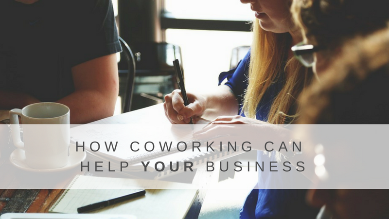 How Coworking Can Help YOUR Business
