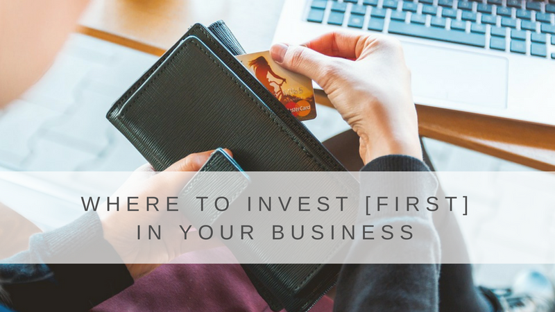 Where to Invest {First} In Your Business