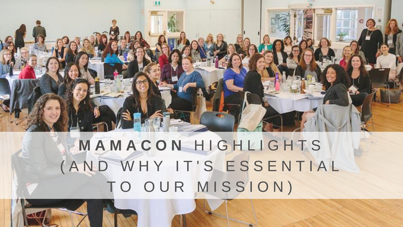 MamaCon Highlights (And Why It's Essential to Our Mission)