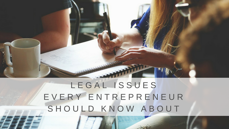 Legal Issues Every Entrepreneur Should Know About