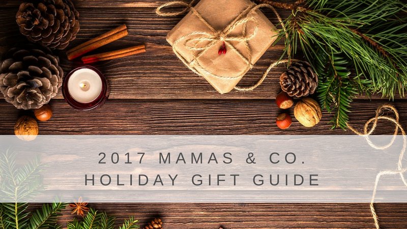 The 2017 Mamas & Co. Holiday Gift Guide