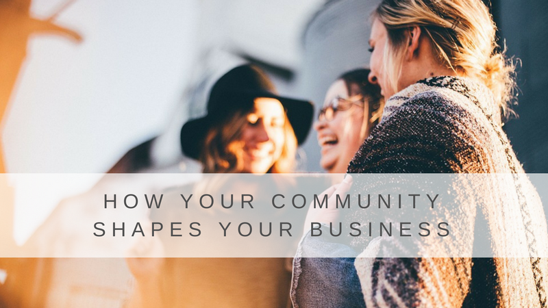 How Your Community Shapes Your Business