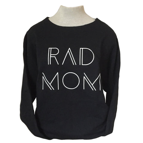 Rad Mom Sweatshirt